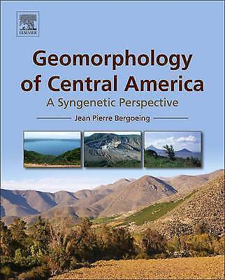 Geomorphology of Central America: A Syngenetic Perspective by Bergoeing, Jean Pi