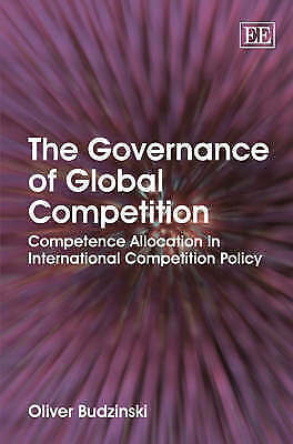 The Governance of Global Competition: Competence Allocation in International Com