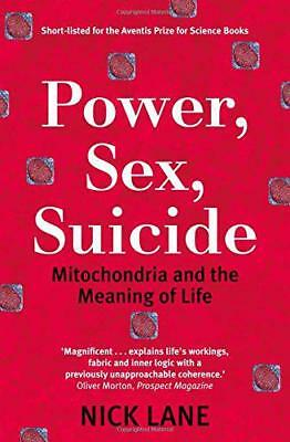 Power, Sex, Suicide: Mitochondria and the meaning of life by Nick Lane | Paperba