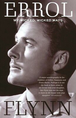My Wicked, Wicked Ways: The Autobiography of Errol Flynn (Paperba...