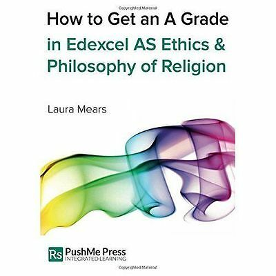 How to Get an a Grade in Edexcel as Ethics and Philosophy of Religion by Mears,