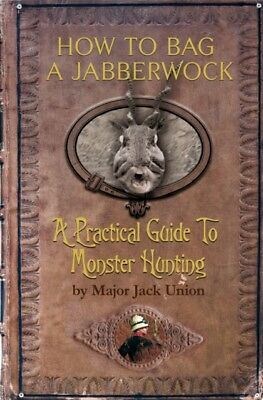 How to Bag a Jabberwock (Hardcover), Union, Major Jack, 9781846247538