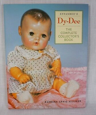 Effanbee's Dy-Dee The Complete Collector's Book Doll Barbara Craig Hilliker