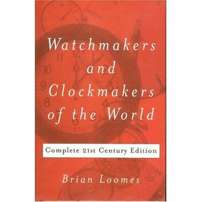 Watchmakers and Clockmakers of the World: Complete 21st - Hardcover NEW Loomes,