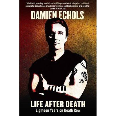 Life After Death: Eighteen Years on Death Row - Paperback NEW Echols, Damien 201