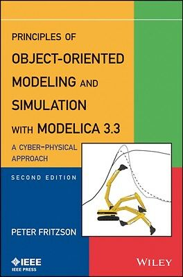 Principles of Object-Oriented Modeling and Simulation with Modelica 3.3: A Cybe.
