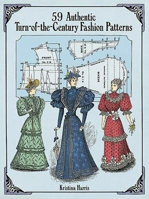 59 Authentic Turn-of-the-Century Fashion Patterns (Dover Fashion and Costumes)
