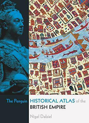 The Penguin Historical Atlas of the British Empire (Penguin Reference) by Nigel