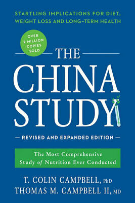 NEW The China Study : Revised and Expanded Edition By T. Colin Campbell Paperbac