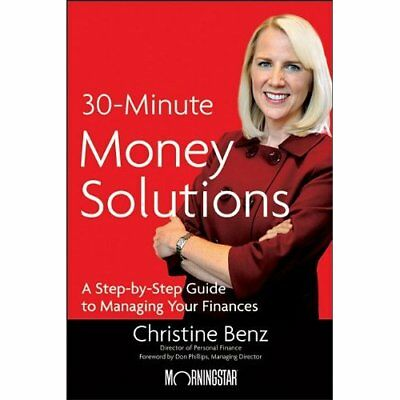 30-Minute Money Solutions: A Step-By-Step Guide to Mana - Paperback NEW Benz, Ch