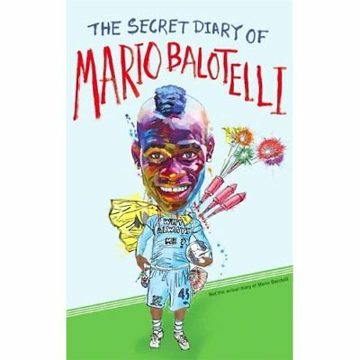 The Secret Diary of Mario Balotelli - Paperback NEW Bruno Vincent 2012-05-10