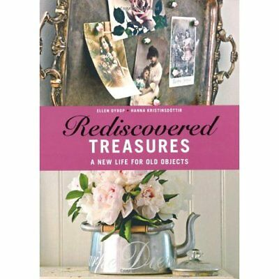 Rediscovered Treasures: A New Life for Old Objects - Paperback NEW Dyrop, Ellen