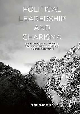 Political Leadership and Charisma: Nehru, Ben-Gurion, and Other 20th Century Pol