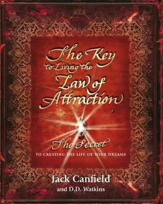 The Key to Living the Law of Attraction: The Secret To Creating t...