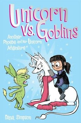 Unicorn vs. Goblins: Another Phoebe and Her Unicorn Adventure (Pa...