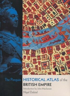 The Penguin Historical Atlas of the British Empire (Penguin Refer...