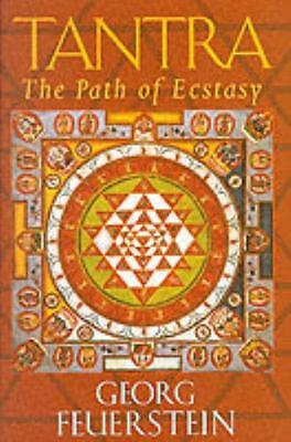 Tantra: The Path of Ecstacy (Paperback), Feuerstein, Georg, PhD, 9781570623042