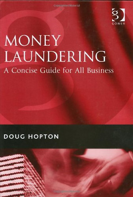 Money Laundering: A Concise Guide for All Business, Very Good Condition Book, Ho