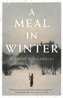 A Meal in Winter (Paperback), Mingarelli, Hubert, Taylor, Sam, 9781846275364