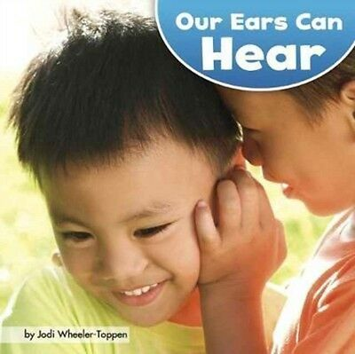 Our Ears Can Hear, Wheeler-Toppen, PhD. Jodi, 9781474741736