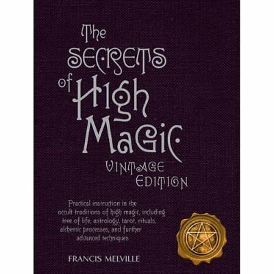 The Secrets of High Magic: Practical Instruction in the - Hardcover NEW Melville