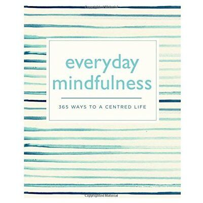 Everyday Mindfulness: 365 Ways to a Centered Life (365  - Paperback NEW Bounty (