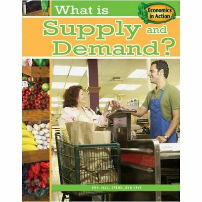 What Is Supply and Demand? (Economics in Action) - Paperback NEW Gare Thompson 2