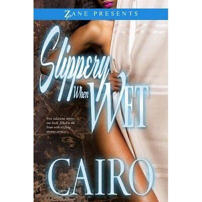 Slippery When Wet (Zane Presents) - Paperback NEW Cairo(Author) 2013-12-12