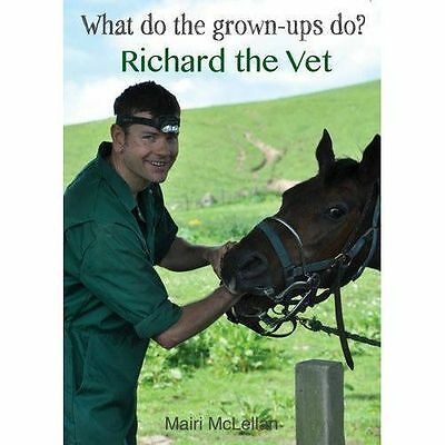 Richard the Vet (What Do the Grown-ups Do?) by Mairi McLellan | Paperback Book |