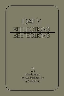 Daily Reflections: A Book of Reflections by A.A. Members for A.A. Members by AA