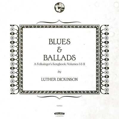 Luther Dickinson - Blues and Ballads (A Folksingers Songbook) Vol.1 andII V NEU