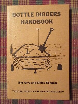 1975 BOTTLE DIGGERS HANDBOOK by Jerry & Elaine Schmitt vintage how-to manual