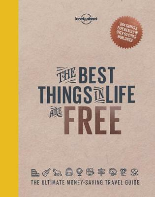 NEW Lonely Planet : The Best Things in Life are Free By Lonely Planet Hardcover