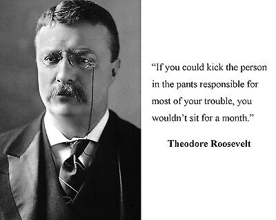 President Theodore Teddy Roosevelt  Quote 8 x 10 Photo Picture #p1