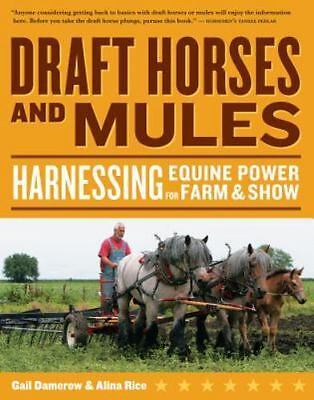 Draft Horses and Mules: Harnessing Equine Power for Farm & Show (Storey's Wor…