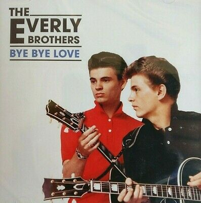 NEW & SEALED - THE EVERLY BROTHERS BYE BYE LOVE Rock And Roll Pop Music CD Album