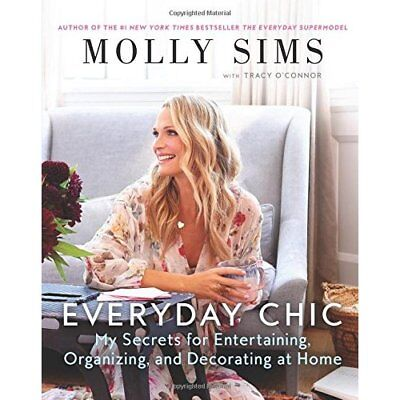 Everyday Chic: My Secrets for Entertaining, Organizing, - Paperback NEW Sims, Mo