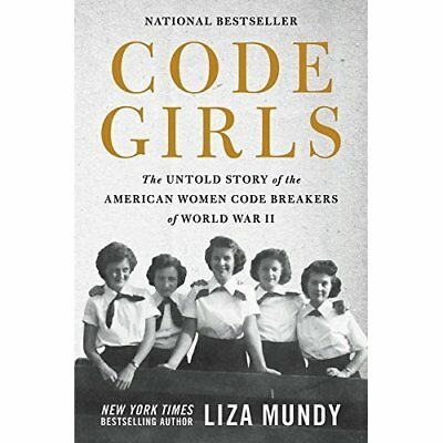 Code Girls - Hardback (10 Oct 2017) NEW Mundy, Liza 10/10/2017