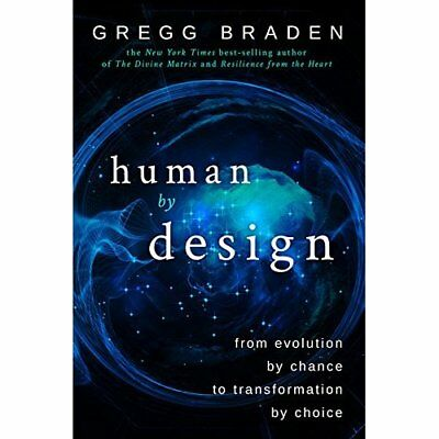 Human by Design: From Evolution by Chance to Transforma - Hardcover NEW Braden,