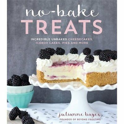 No-Bake Treats: Incredible Unbaked Cheesecakes, Icebox  - Paperback NEW Bayer, J