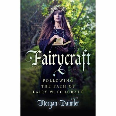 Fairycraft: Following The Path Of Fairy Witchcraft - Paperback NEW Daimler, Morg
