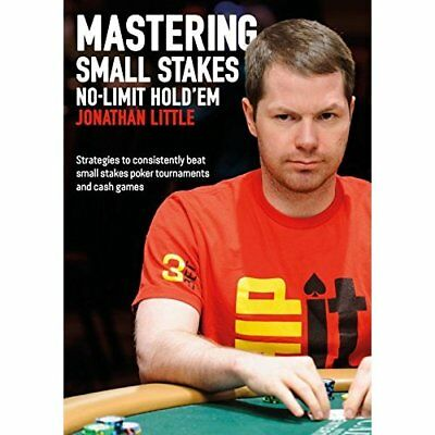 Mastering Small Stakes No-Limit Hold'em: Strategies to  - Paperback NEW Little,