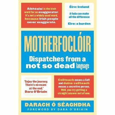 Motherfocloir: Dispatches from a Not So Dead Language - Hardcover NEW O'Seaghdha