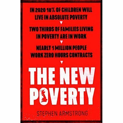 The New Poverty  - Paperback NEW Armstrong, Step 03/10/2017