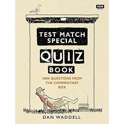 The Test Match Special Quiz Book  - Paperback NEW Waddell, Dan 11/08/2016