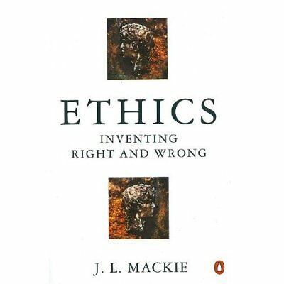 Ethics: Inventing Right and Wrong - Paperback NEW Mackie, J.L. 1990-08-30