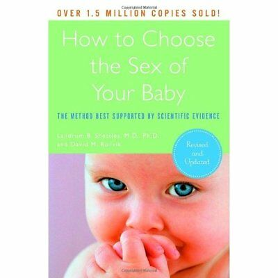 How to Choose the Sex of Your Baby: The Method Best Sup - Paperback NEW Shettles