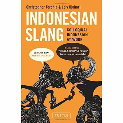 Indonesian Slang: Colloquial Indonesian at Work - Paperback NEW Torchia, Christ