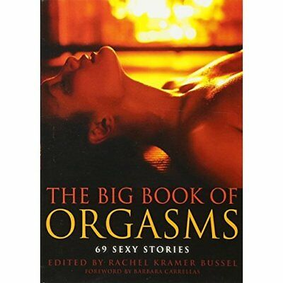 Big Book of Orgasms : 69 Sexy Stories - Paperback NEW Rachel Kramer B 2013-10-10
