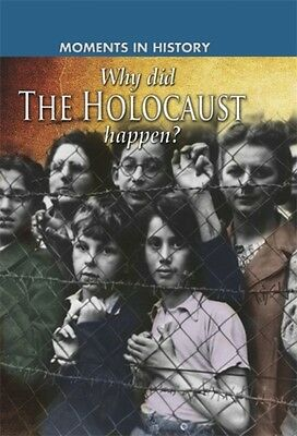 Why did the Holocaust happen? (Moments in History) (Paperback), S. 9780750283991